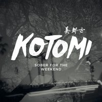 Sober for the Weekend — Kotomi