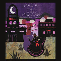 South of the Border Moonlight — Maria the Mexican