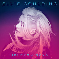 Halcyon Days — Ellie Goulding