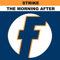 The Morning After (Free at Last) — Strike