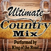 Ultimate Country Mix — King of the Road