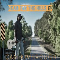 Head for the Hills - EP — Cam Kimbrough