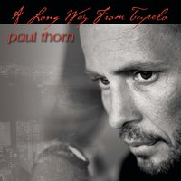 A Long Way from Tupelo — Paul Thorn