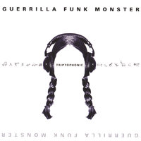 Triptophonic — Guerrilla Funk Monster