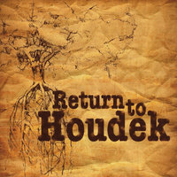 Return to Houdek — Houdek