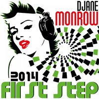 First Step — Djane Monrow