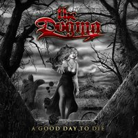 A Good Day To Die — The Dogma