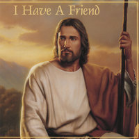 I Have A Friend — Chad Neth