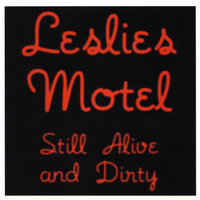 Still Alive and Dirty — Leslies Motel