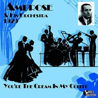 You're The Cream in My Coffee — Ambrose, Ambrose Orchestra