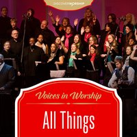 Voices in Worship: All Things — Discover Worship