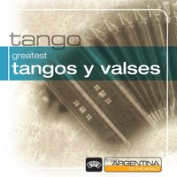 Greatest Tangos Y Valses From Argentina To The World — сборник