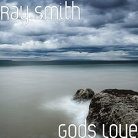 Gods Love — Ray Smith