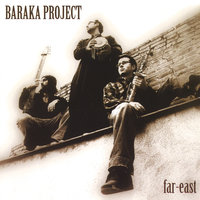 Far-East — Baraka Project