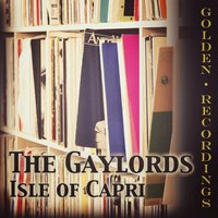 Isle of Capri — The Gaylords