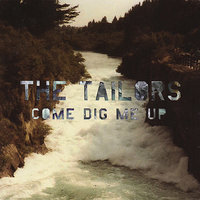 Come Dig Me Up — The Tailors