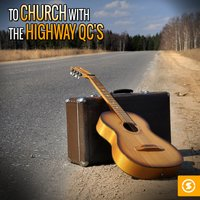To Church with The Highway Q.C.'s — The Highway Q.C.'s