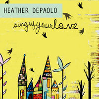 Sing of Your Love — Heather DePaolo