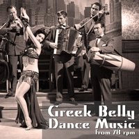 Greek Belly Dance Music from 78 rpm — сборник