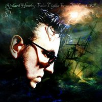False Lights From The Land EP — Richard Hawley