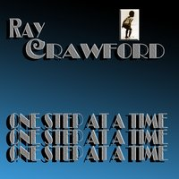 One Step At A Time — Ray Crawford