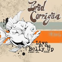 Live at the Belly Up — Brad Corrigan