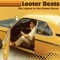 The Legend of the Brown Baron — Looter Beats