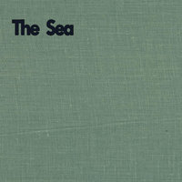 The Sea (or The Last Time I Write about That) — Weigh Anchors