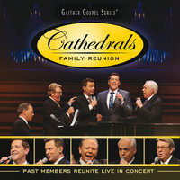 Cathedrals Family Reunion: Past Members Reunite Live In Concert — The Cathedrals