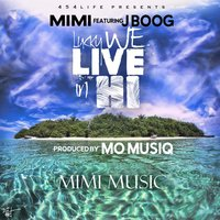 Lucky We Live in H.I. — Mimi, J Boog