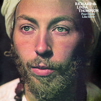 Pour Down Like Silver — Linda Thompson, Richard Thompson, Richard & Linda Thompson