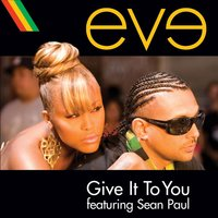 Give It To You — Sean Paul, Eve