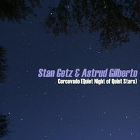 Corcovado (Quiet Night of Quiet Stars) — Stan Getz | Astrud Gilberto