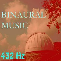 Binaural Music, Vol. 9 — 432 Hz