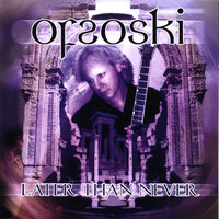 Later Than Never — Ofsoski