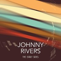 The Early Sides — Johnny Rivers