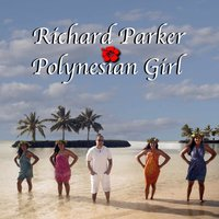 Polynesian Girl — Richard Parker