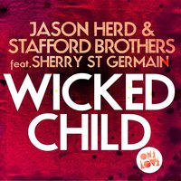 Wicked Child - Single — Jason Herd, Stafford Brothers