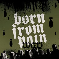 War — Born From Pain