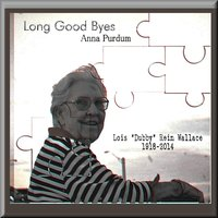 Long Good Byes — Anna Purdum