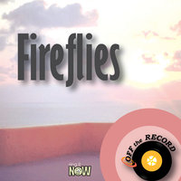 Fireflies - Single — Off The Record