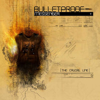 The Crucial Line - Enhanced CD — BulletProof Messenger