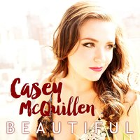 Beautiful — Casey McQuillen