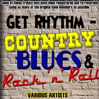 Get Rhythm - Country, Blues & Rock 'n' Roll — сборник