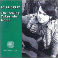 The Telling Takes Me Home — Ed Trickett
