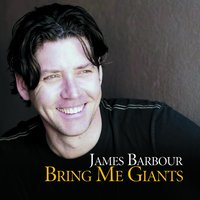 Bring Me Giants — James Barbour