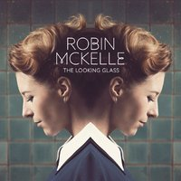 The Looking Glass — Robin McKelle