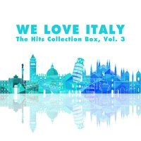 We Love Italy! the Hits Collection Box, Vol. 3 — сборник