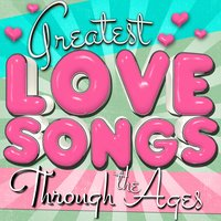 Greatest Love Songs Through the Ages — сборник