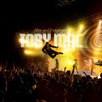 Alive And Transported — TobyMac